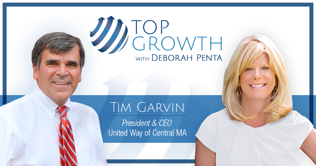 Top Growth Interview with Tim Garvin, CEO of the United Way of Central Massachusetts